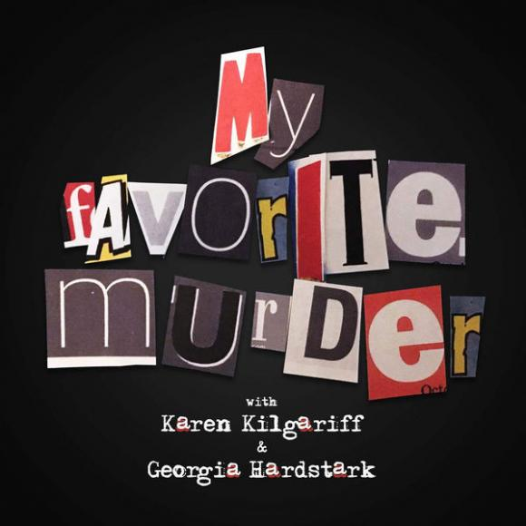 My Favorite Murder at Belk Theater