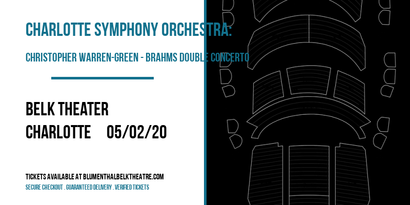 Charlotte Symphony Orchestra: Christopher Warren-Green - Brahms Double Concerto at Belk Theater