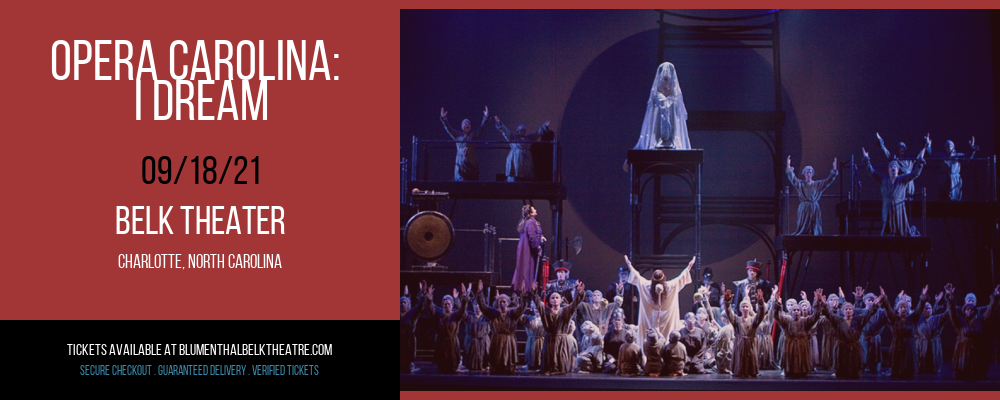 Opera Carolina: I Dream at Belk Theater