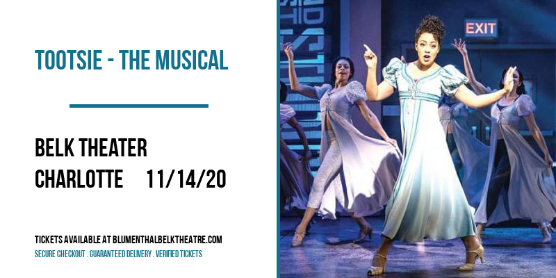 Tootsie - The Musical [CANCELLED] at Belk Theater